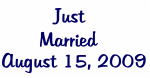 Just   Married   August 15, 2009