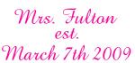 Mrs. Fulton est. March 7th 2009