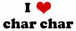 I Love char char
