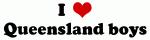 I Love Queensland boys