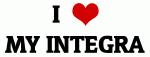 I Love MY INTEGRA