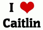 I Love Caitlin