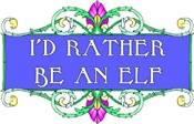 I'd rather be an elf
