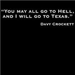 DAVY CROCKETT: You May All Go To Hell...