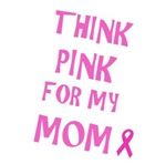 Think Pink for my mom
