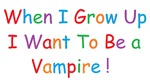 When I grow up Vampire