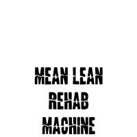 Mean lean rehab machine