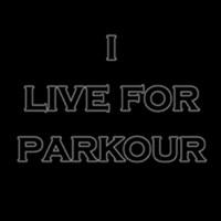 I LIVE FOR PARKOUR T-SHIRTS