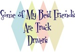 Some of My Best Friends Are Truck Drivers