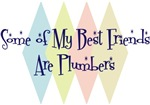 Some of My Best Friends Are Plumbers
