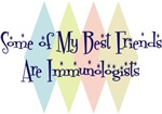 Some of My Best Friends Are Immunologists