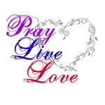 Pray, Live, Love