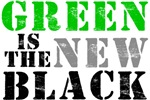 Green is The New Black Shirts, Tees & Gifts