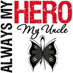 Melanoma Always My Hero My Uncle T-Shirts