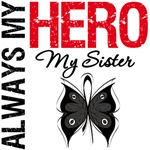 Melanoma Always My Hero My Sister T-Shirts