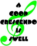 A Good Crescendo Is Swell
