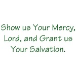 Shiow us your mercy