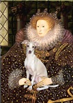 QUEEN ELIZABETH I<br>Italian Greyhound