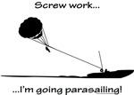 Screw Work-I'm Going Parasailing