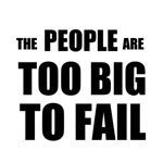The People Are Too Big To Fail