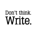 Don't Think Write