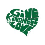 Give Kindness and Love - Green