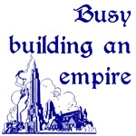 Busy building an empire