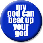 My god can beat up your god