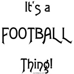 It's a Football Thing!