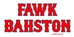 Fawk Bahston