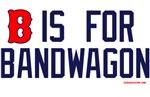 B is for Bandwagon