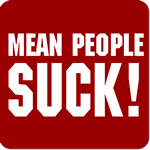Mean People Suck!