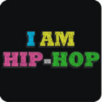 I Am Hip-Hop T-Shirt