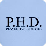 P.H.D. Player Hater Degree T-Shirt