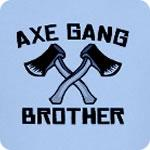 Axe Gang Brother