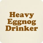 Heavy Eggnog Drinker