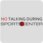 No Talking During Sportscenter T-Shirt