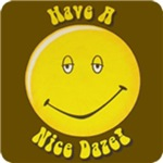Have a Nice Daze T-Shirts