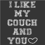 I Like My Couch and You