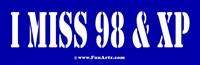 I miss 98 & XP
