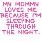 My Mommy Loves Me Because...