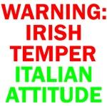 WARNING: IRISH TEMPER ITALIAN ATTITUDE