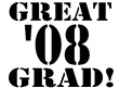 Great 2008 Grad!