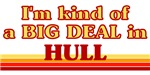 I am kind of a BIG DEAL in Hull