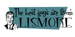 Best guys are from  Lismore