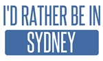 I'd rather be in Sydney