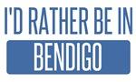 I'd rather be in Bendigo