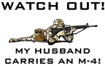 WATCH OUT! MY HUSBAND CARRIES AN M-4