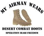 MY AIRMAN WEARS DESERT COMBAT BOOTS