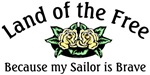 Land of the Free because my Sailor is Brave